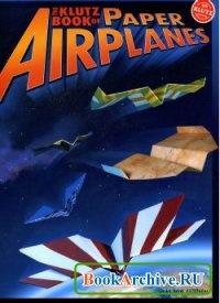 Книга Бумажные самолетики - The Klutz Book of the Paper Airplanes.