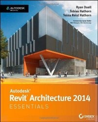 Книга Autodesk Revit Architecture 2014 Essentials: Autodesk Official Press