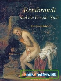 Книга Rembrandt and the Female Nude.