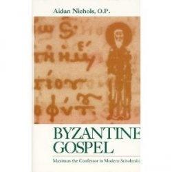 Книга Byzantine Gospel: Maximus the Confessor in Modern Scholarship