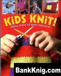 Книга Kids Knit!: Simple Steps to Nifty Projects pdf 33,7Мб