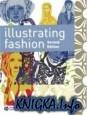 Книга Illustrating Fashion, 2nd Edition