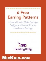 Книга 6 Free Earring Patterns to Learn How to Make Earrings: Designs and Instructions for Handmade Earrings