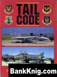 Книга Tail Code: The Complete History of USAF Tactical Aircraft Tail Code Markings