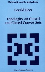 Книга Topologies on Closed and Closed Convex Sets (Mathematics and Its Applications)