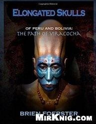 Книга Elongated Skulls Of Peru And Bolivia: The Path Of Viracocha