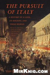 Книга The Pursuit of Italy: A History of a Land, Its Regions, and Their Peoples