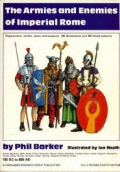 Книга The Armies and Enemies of Imperial Rome