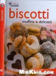 Biscotti, muffins e dolcetti (Voglia di cucinare)