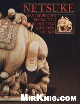 Книга Netsuke: Masterpieces from The Metropolitan Museum of Art