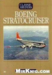 Книга Boeing Stratocruiser (Classic Airliners)