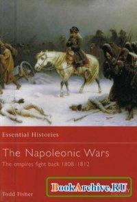 Книга The Napoleonic Wars (2): The Empires Fight Back 1808-1812 (Essential Histories 9)
