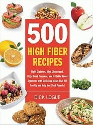 500 High Fiber Recipes Fight Diabetes, High Cholesterol, High Blood Pressure