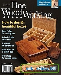Журнал Fine Woodworking №197 April 2008.