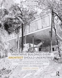 Книга Twenty-Five Buildings Every Architect Should Understand: a revised and expanded edition of Twenty Buildings Every Architect Should Understand