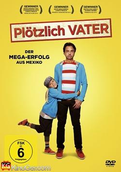 Plötzlich Vater (2013)