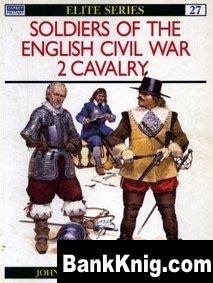 Книга Osprey Elite №27. Soldiers of the English Civil War (2) - Cavalry pdf (scan) 9Мб