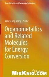 Книга Organometallics and Related Molecules for Energy Conversion