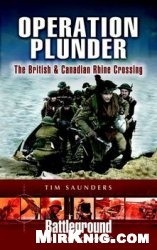 Книга Operation Plunder: The British & Canadian Rhine Crossing (Battleground Europe)