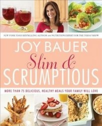 Книга Slim and Scrumptious: More Than 75 Delicious, Healthy Meals Your Family Will Love