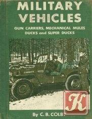 Книга Military Vehicles-Gun Carriers, Mechanical Mules, Ducks, and Super Ducks