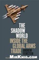 Книга The Shadow World - Inside the Global Arms Trade
