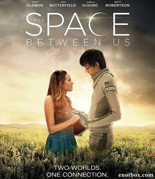 Космос между нами / The Space Between Us (2017/HDTV/HDTVRip)
