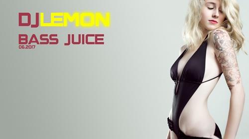 DJLemon - Bass Juice - June (2017)