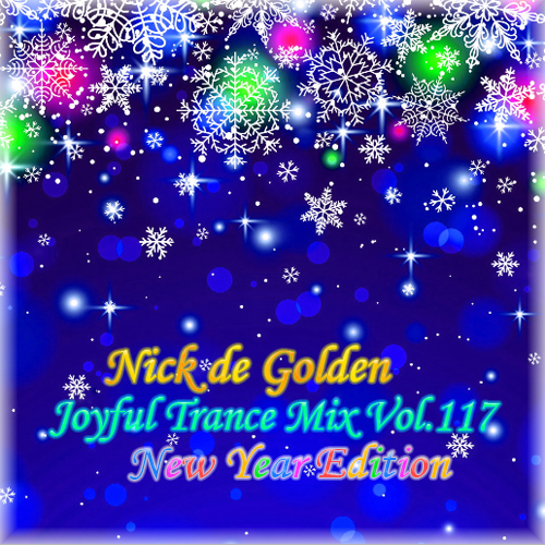 Nick de Golden – Joyful Trance Mix Vol.117 (New Year Edition)