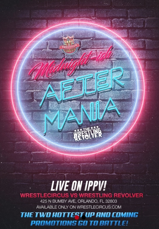 Post image of WrestleCircus / Pro Wrestling Revolver Midnight-Ish After Mania