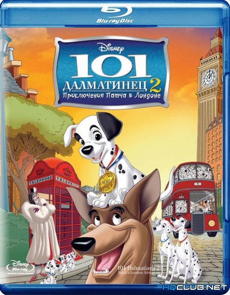 101 далматинец 2:  Приключения Патча в Лондоне / 101 Dalmatians II: Patch's London Adventure (2003/BDRip/HDRip)