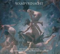 Wampyrinacht – We Will Be Watching​ >  Le Cultes De Satan Et Les Mysteres De La Mort (2017)
