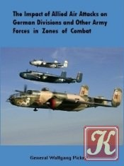 Книга The Impact of Allied Air Attacks on German Divisions