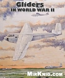 "Книга Gliders of World war II: ""The Bastards no One Wanted"""