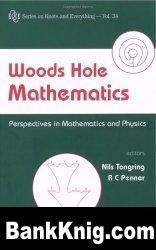 Книга Woods Hole Mathematics: Perspectives In Mathematics And Physics