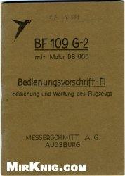 Bf-109 G-2 Bedienungsvorschrift Bf-109 G-2, mit Motor DB 605