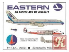 Книга Eastern: An Airline and its Aircraft (From the Great Sliver Fleet to the Shuttle)