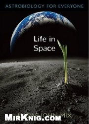 Книга Life in Space: Astrobiology for Everyone