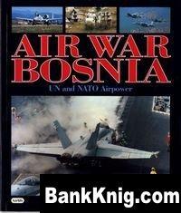 Книга Air War Bosnia: UN and Nato Airpower