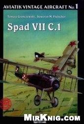 Книга Aviatik vintage aircraft no.1: Spad VII C.1