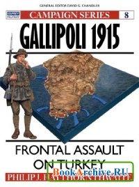 Книга Gallipoli 1915: Frontal Assault on Turkey (Campaign 8)
