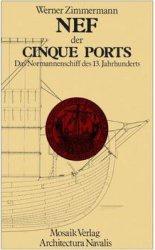 Nef der Cinque Ports. Das Normannenschiff des 13.Jahrhunderts