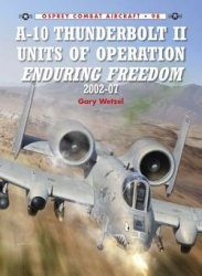 Книга A-10 Thunderbolt II Units of Operation Enduring Freedom 2002-07 (Osprey Combat Aircraft 98)