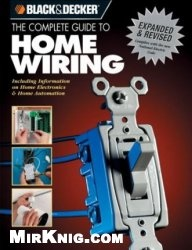 Black & Decker - The Complete Guide to Home Wiring Including Information on Home Electronics & Wireless Technology