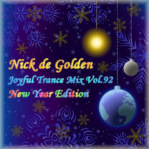 Nick de Golden – Joyful Trance Mix Vol.92 (New Year Edition)