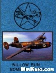 Книга Willow Run. Bomber Plant