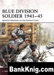 Blue Division Soldier 1941–45: Spanish Volunteer on the Eastern Front