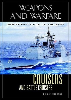 Книга Cruisers and Battle Cruisers: An Illustrated History of Their Impact