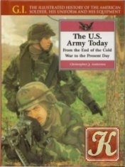 Книга G.I. Series Volume 8: The U.S. Army Today: From the End of the Cold War to the Present Day