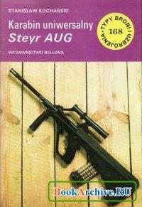 Книга Karabin uniwersalny Steyr AUG (Typy Broni i Uzbrojenia 168).